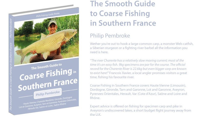 fishing book, carp, barbel, catfish, river Lot, river tarn, river Dordogne, river Charente, river Saone, Lyon, where to fish, fishing licence, tackle, tactics, accommodation, fishing holiday, Southern France