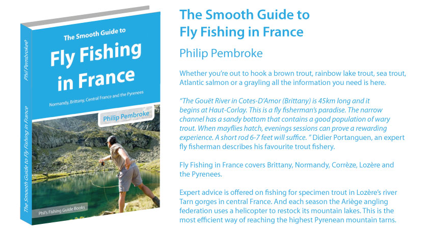 fly fishing book, brown trout, sea trout, brook trout, Atlantic salmon, where to fish, Normandy, Brittany, Lozere, Ariege, Pyrenees, fishing licence, tackle, tactics, accommodation, fishing holiday, France